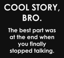 Cool Story, Bro. by Chris  Bradshaw