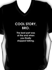 Cool Story, Bro. T-Shirt