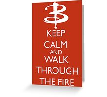 Walk through the fire Greeting Card