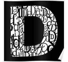 The Letter D, black background Poster
