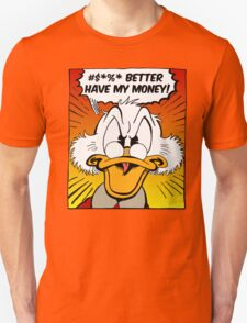 B***H BETTER HAVE MY MONEY! T-Shirt