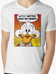 B***H BETTER HAVE MY MONEY! Mens V-Neck T-Shirt