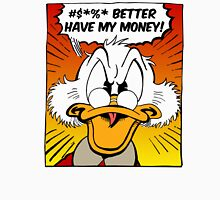B***H BETTER HAVE MY MONEY! T-Shirt