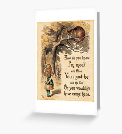 Alice in Wonderland Quote - How Do You Know I'm Mad - Cheshire Cat Quote - 0246 Greeting Card