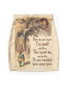 Alice in Wonderland Quote - How Do You Know I'm Mad - Cheshire Cat Quote - 0246 Mini Skirt
