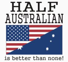 Half Australian Is Better Than None! Kids Clothes