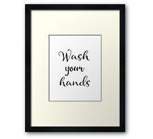 Wash tour hands Framed Print