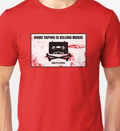 -HOME TAPING IS KILLING MUSIC- Unisex T-Shirt