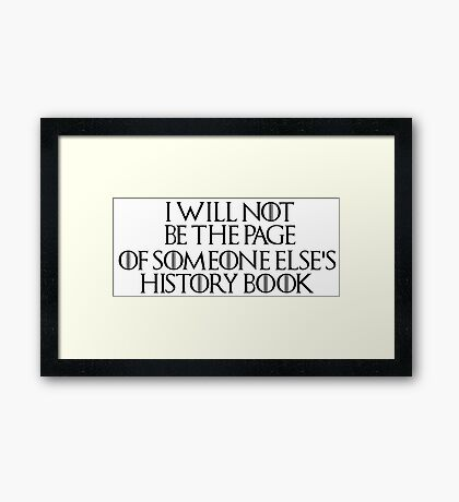 Stannis Baratheon - Game of Thrones Quote Framed Print