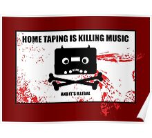 -HOME TAPING IS KILLING MUSIC- Poster