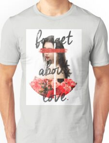 Forget About Love - Without BG Unisex T-Shirt
