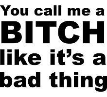Funny Sarcastic Bitch Slogan Photographic Print
