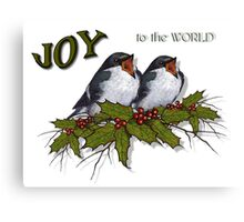 Christmas Holly with Singing Birds, JOY to the World Canvas Print