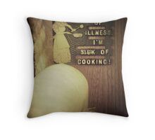 """on account of illness"" Throw Pillow"