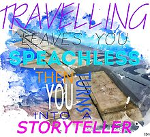 Travelling turns you into a storyteller by Subspeed