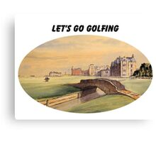 Let's Go Golfing - St Andrews Golf Course Canvas Print