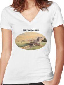 Let's Go Golfing - St Andrews Golf Course Women's Fitted V-Neck T-Shirt