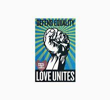 Defend equality, love unites Unisex T-Shirt