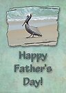 Fathers Day Brown Pelican by MotherNature