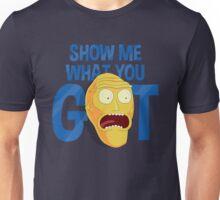 Show Me What You Got Unisex T-Shirt