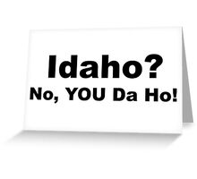 Idaho? Greeting Card
