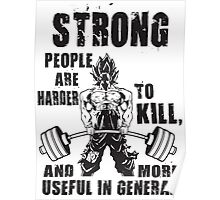 Strong People Are Harder To Kill - Goku Deadlift Poster