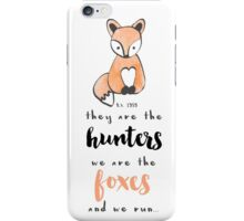 Taylor Swift - They are the hunters, we are the foxes... and we run. iPhone Case/Skin