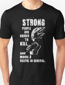Strong People Are Harder To Kill - Vegeta T-Shirt