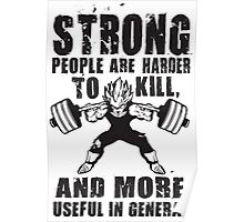Strong People Are Harder To Kill - Vegeta Squat Poster