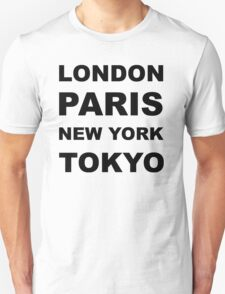 London, Paris, New York, Tokyo T-Shirt