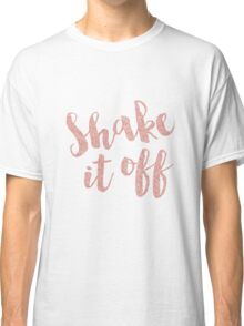 Shake it off - Rose gold - Taylor Swift  Classic T-Shirt