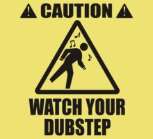 watch your Dubstep (Black) by Jonah Block
