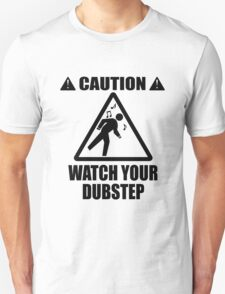 watch your Dubstep (Black) Unisex T-Shirt