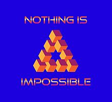 Nothing Is Impossible by Dee-Vigga