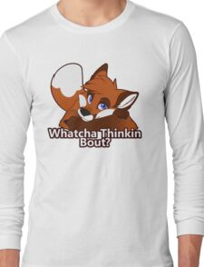 Whatcha Thinkin Bout? Long Sleeve T-Shirt