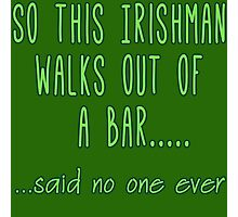 IRISH JOKE Photographic Print