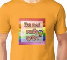 Not Really Gay Unisex T-Shirt