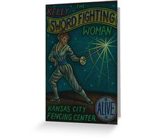 Kelly The Sword Fighting Woman Greeting Card