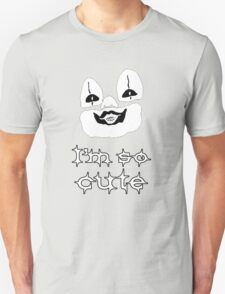I'm so cute Unisex T-Shirt