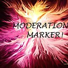 MODERATION MARKER by linmarie