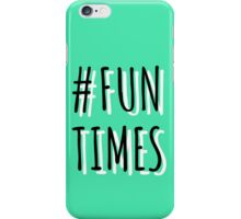 Fun Times iPhone Case/Skin