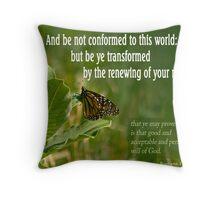 But Be Transformed ~ Romans 12:2 Throw Pillow