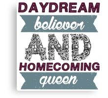 Daydream believer and Homecoming queen 2 Canvas Print