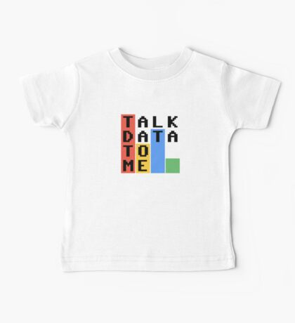 Talk Data To Me Baby Tee