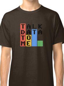 Talk Data To Me Classic T-Shirt
