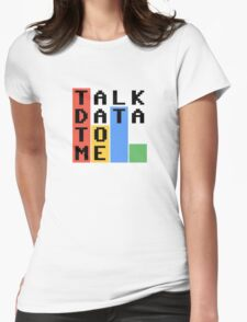 Talk Data To Me Womens Fitted T-Shirt