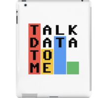 Talk Data To Me iPad Case/Skin