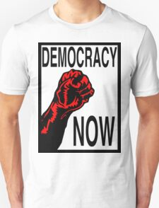 Democracy Now Unisex T-Shirt