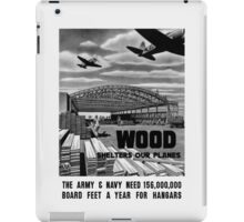 Wood Shelters Our Planes -- WWII iPad Case/Skin