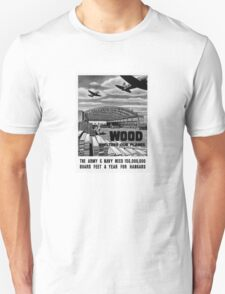 Wood Shelters Our Planes -- WWII Unisex T-Shirt